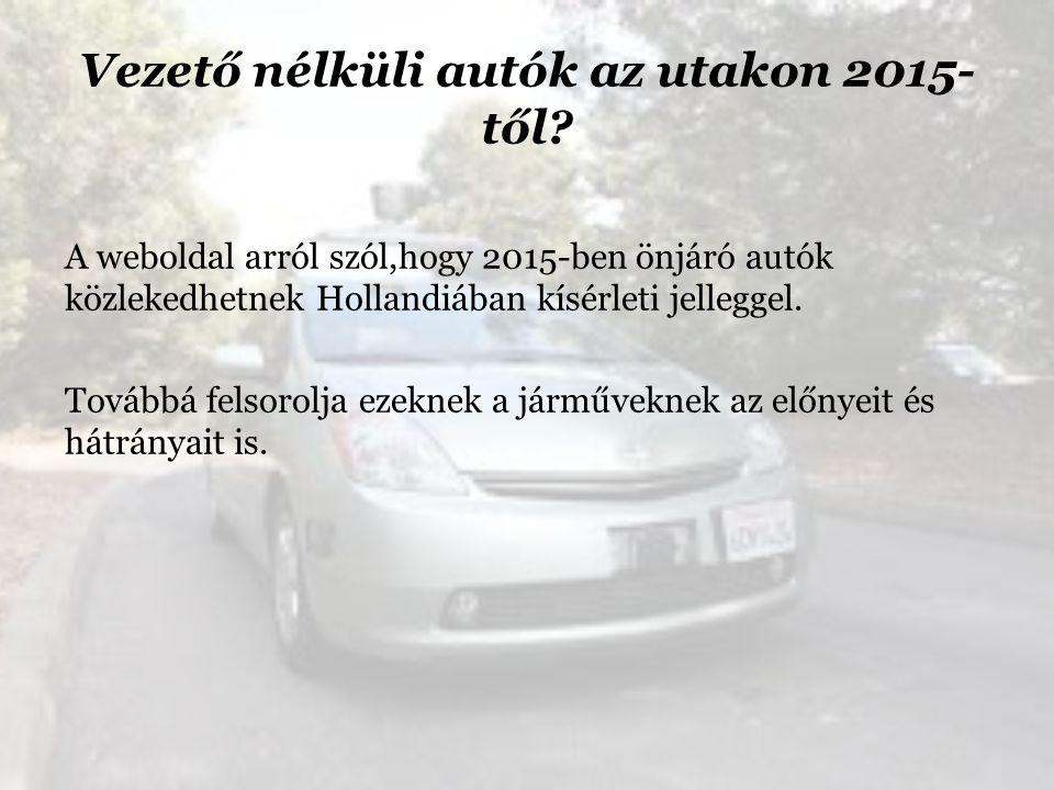 Vezető nélküli autók az utakon 2015- től.