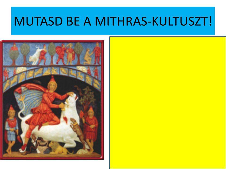 MUTASD BE A MITHRAS-KULTUSZT!