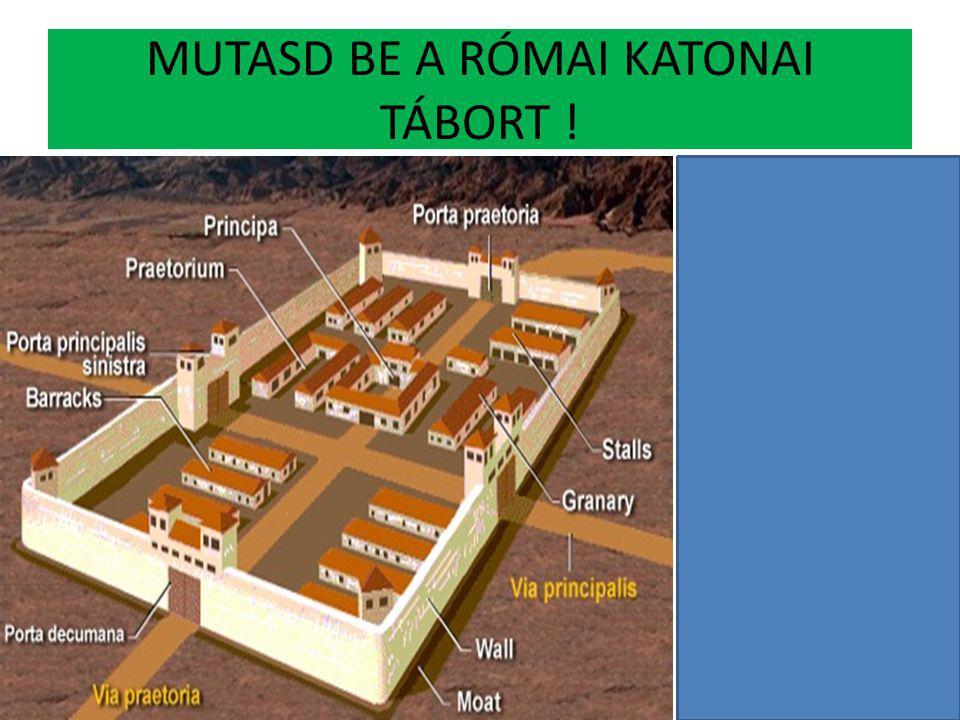 MUTASD BE A RÓMAI KATONAI TÁBORT !