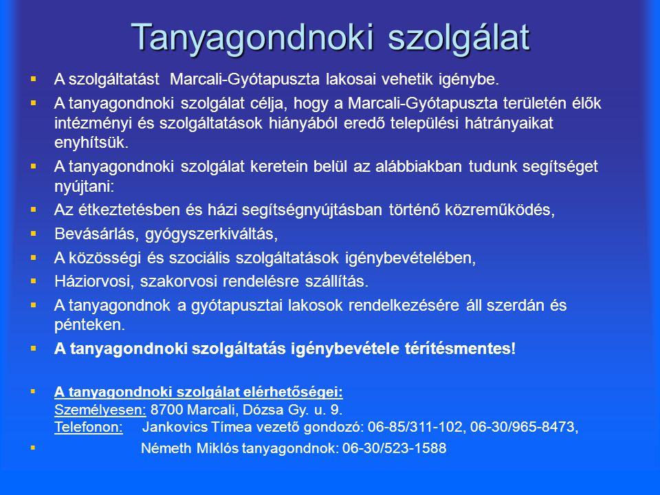 Tanyagondnoki szolgálat   A szolgáltatást Marcali-Gyótapuszta lakosai vehetik igénybe.   A tanyagondnoki szolgálat célja, hogy a Marcali-Gyótapusz