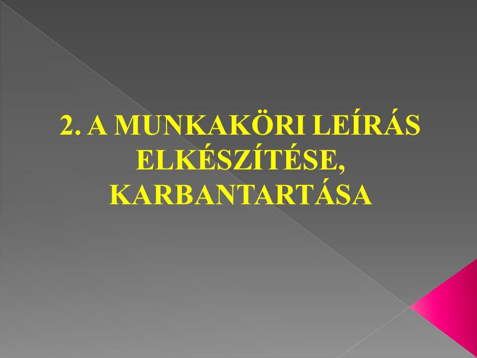 2. A MUNKAKÖRI LEÍRÁS ELKÉSZÍTÉSE, KARBANTARTÁSA