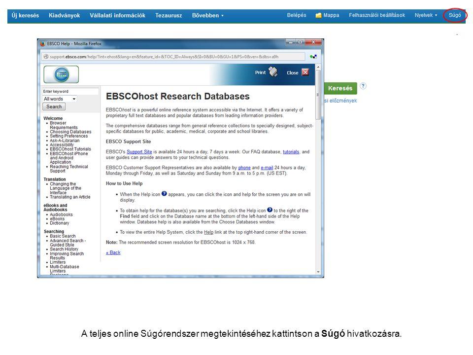 A teljes online Súgórendszer megtekintéséhez kattintson a Súgó hivatkozásra.