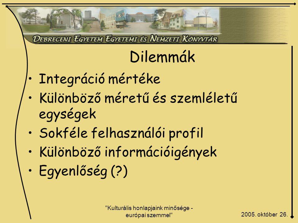 Kulturális honlapjaink minősége - európai szemmel Dilemmák 2005.