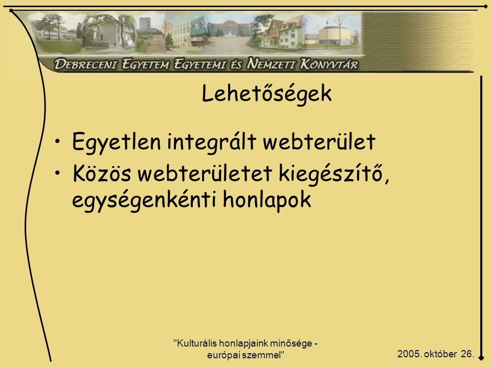 Kulturális honlapjaink minősége - európai szemmel Lehetőségek 2005.