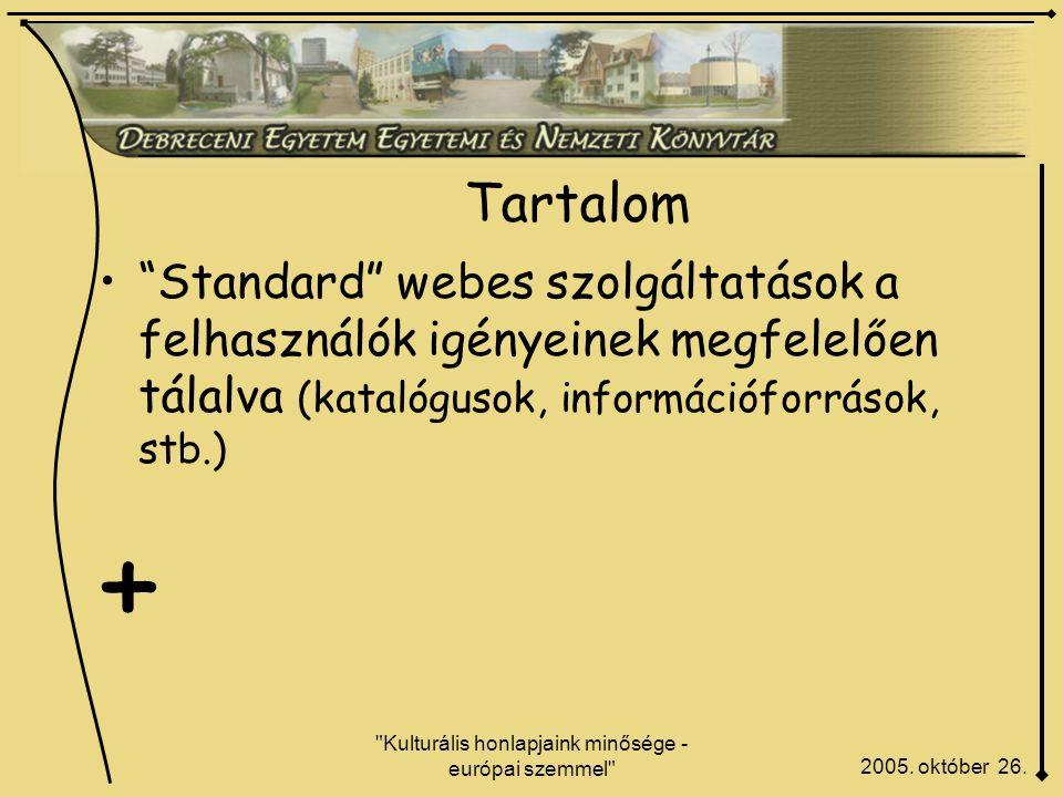 Kulturális honlapjaink minősége - európai szemmel Tartalom 2005.