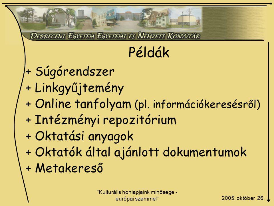 Kulturális honlapjaink minősége - európai szemmel Példák 2005.