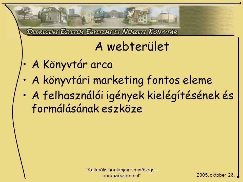 Kulturális honlapjaink minősége - európai szemmel A webterület 2005.
