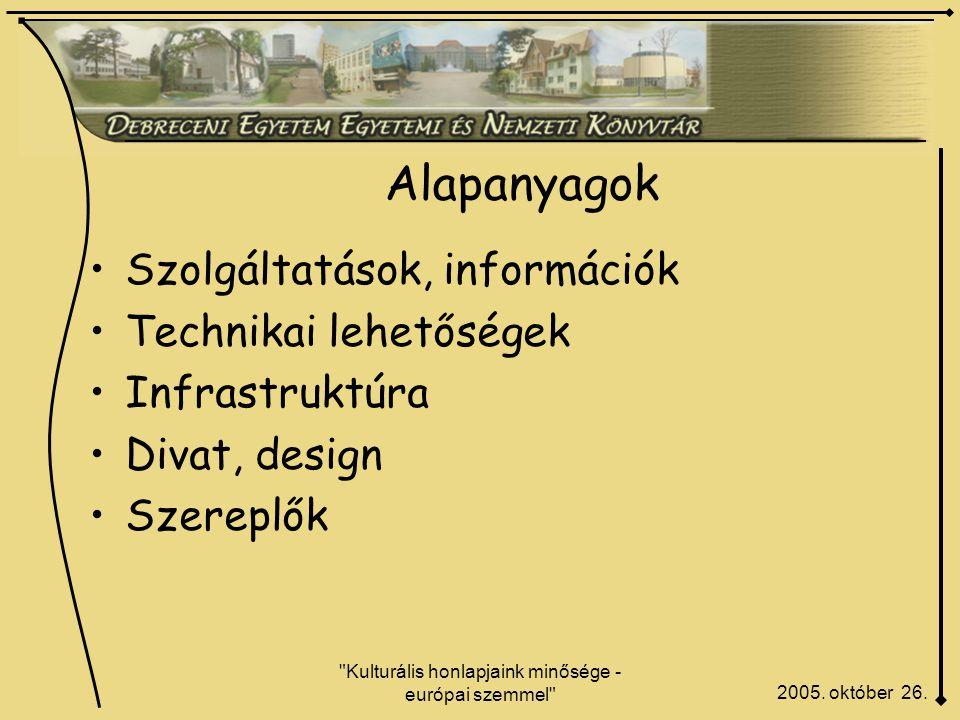 Kulturális honlapjaink minősége - európai szemmel Alapanyagok 2005.