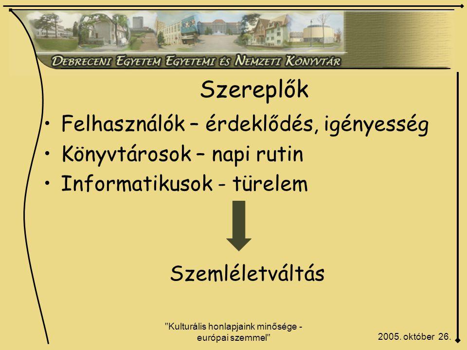 Kulturális honlapjaink minősége - európai szemmel Szereplők 2005.