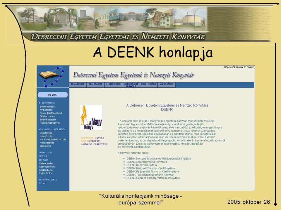 Kulturális honlapjaink minősége - európai szemmel A DEENK honlapja 2005. október 26.