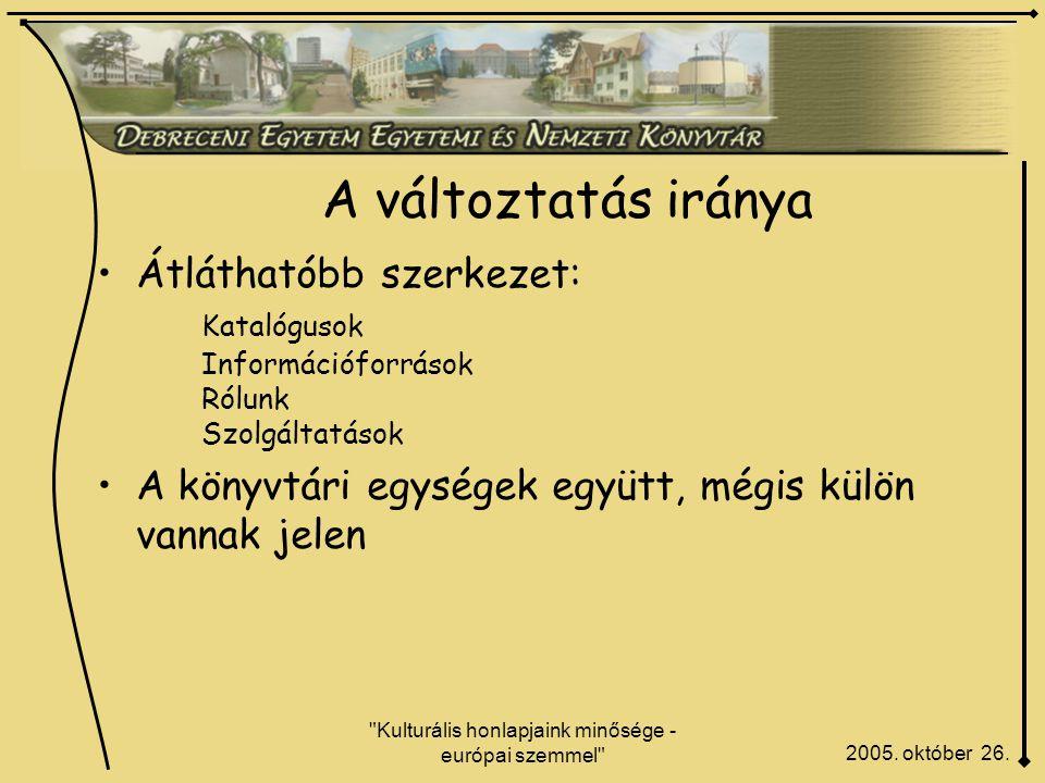Kulturális honlapjaink minősége - európai szemmel A változtatás iránya 2005.