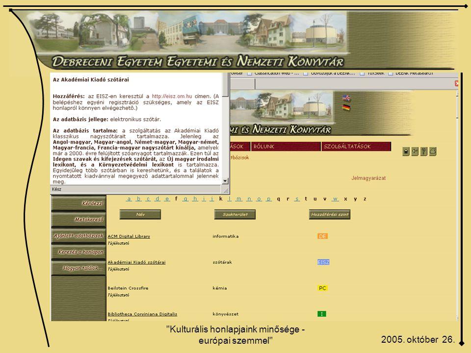 Kulturális honlapjaink minősége - európai szemmel 2005. október 26.