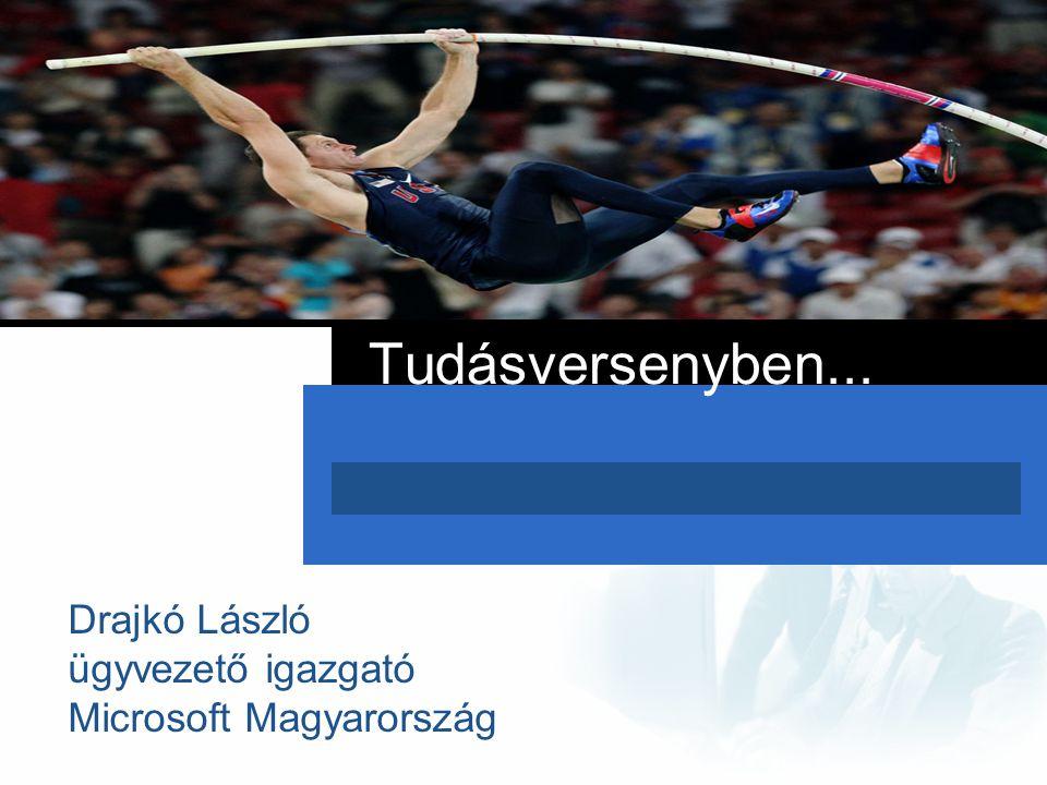 Drajkó László ügyvezető igazgató Microsoft Magyarország Tudásversenyben...