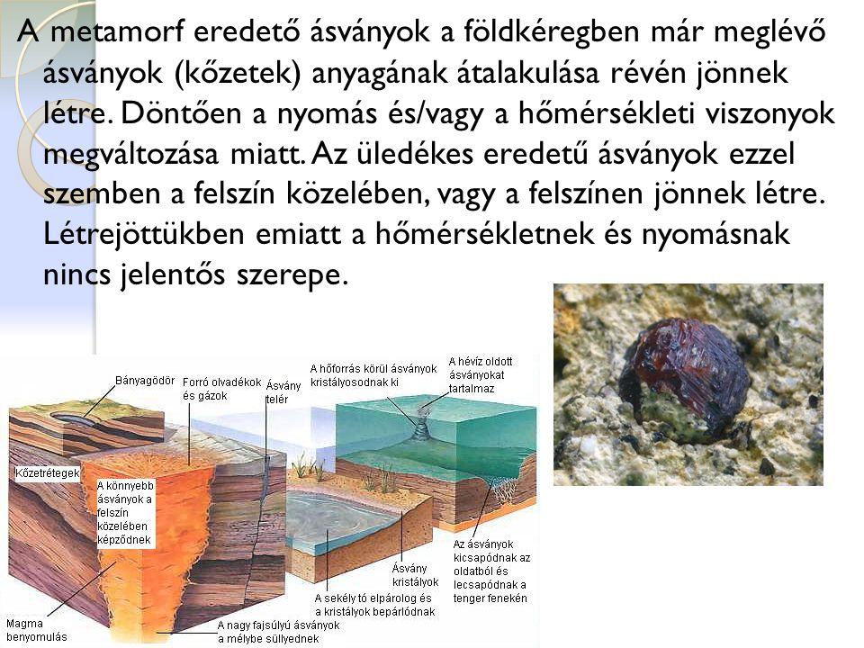 ÁSVÁNYOK KÖRNYEZETÜNKBEN A környezetünkben (a litoszféra–bioszféra határán, vagy az atmoszférában) megjelenő ásványok jellemzői: Néhány μ m-es vagy nm-es krisztallitokból állnak, sokszor rosszul kristályosak, vagy amorfak (például a talaj ásványai).