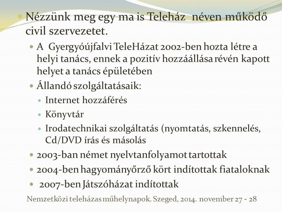 Nézzünk meg egy ma is Teleház néven működő civil szervezetet. A Gyergyóújfalvi TeleHázat 2002-ben hozta létre a helyi tanács, ennek a pozitív hozzááll