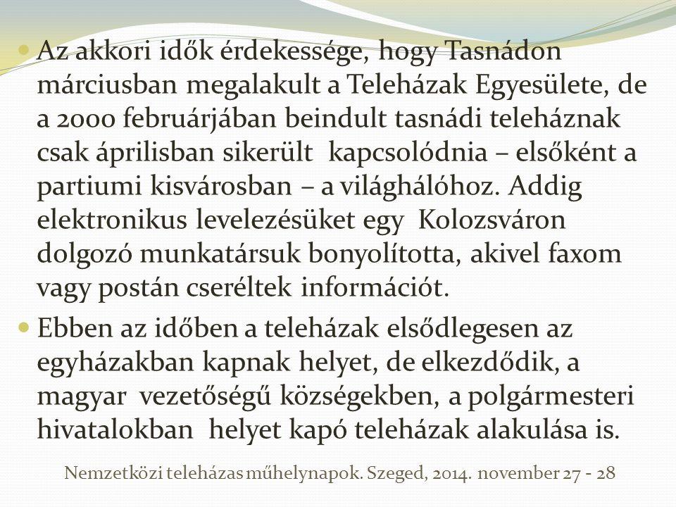 Az akkori idők érdekessége, hogy Tasnádon márciusban megalakult a Teleházak Egyesülete, de a 2000 februárjában beindult tasnádi teleháznak csak áprili