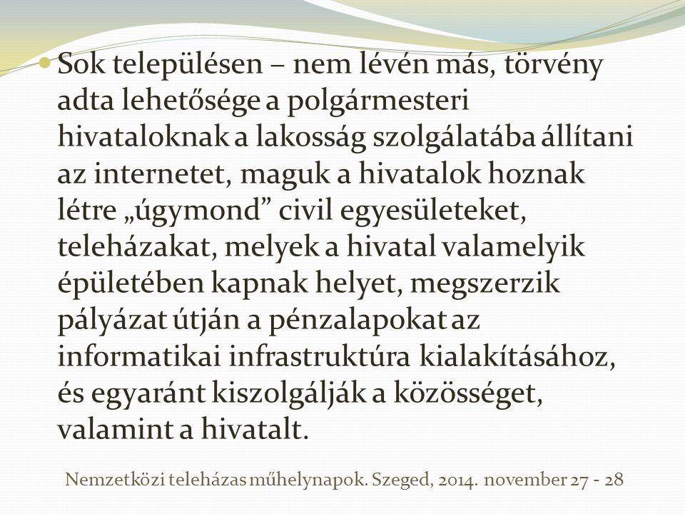 Sok településen – nem lévén más, törvény adta lehetősége a polgármesteri hivataloknak a lakosság szolgálatába állítani az internetet, maguk a hivatalo