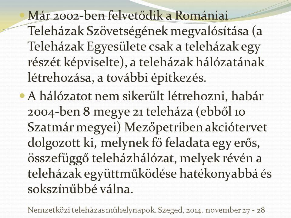 Már 2002-ben felvetődik a Romániai Teleházak Szövetségének megvalósítása (a Teleházak Egyesülete csak a teleházak egy részét képviselte), a teleházak
