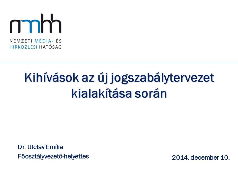 Kihívások az új jogszabálytervezet kialakítása során 2014.