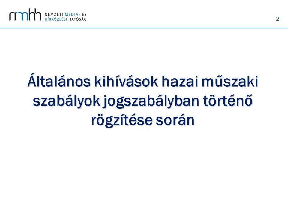 2 Általános kihívások hazai műszaki szabályok jogszabályban történő rögzítése során
