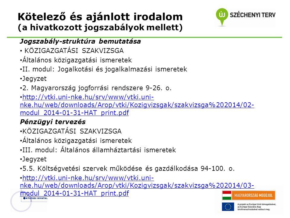 Jogszabály-struktúra bemutatása KÖZIGAZGATÁSI SZAKVIZSGA Általános közigazgatási ismeretek II. modul: Jogalkotási és jogalkalmazási ismeretek Jegyzet