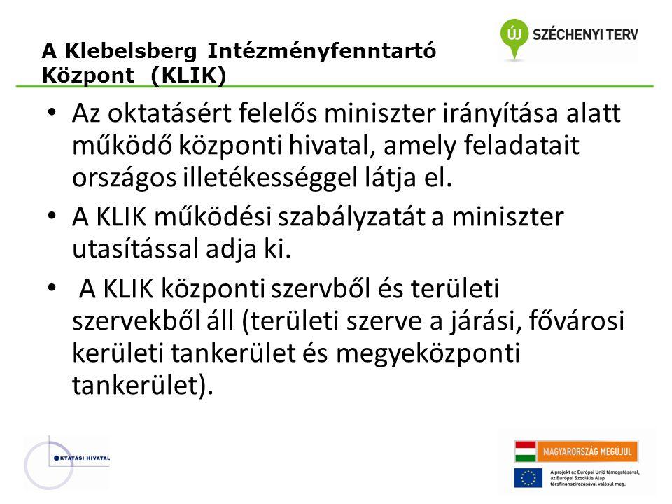 Az oktatásért felelős miniszter irányítása alatt működő központi hivatal, amely feladatait országos illetékességgel látja el. A KLIK működési szabályz