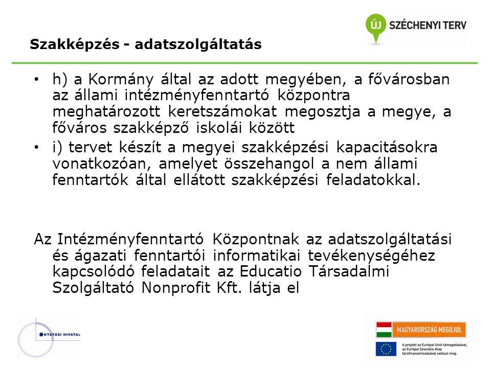 h) a Kormány által az adott megyében, a fővárosban az állami intézményfenntartó központra meghatározott keretszámokat megosztja a megye, a főváros sza