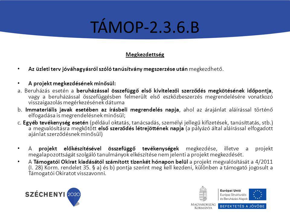 TÁMOP-2.3.6.B Megkezdettség Az üzleti terv jóváhagyásról szóló tanúsítvány megszerzése után megkezdhető.