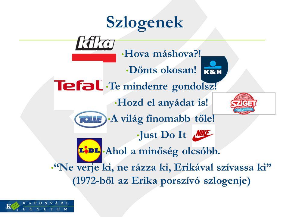 Csoportos feladat  Találjatok ki egy vagy több konkrét terméket vagy szolgáltatást (pl.