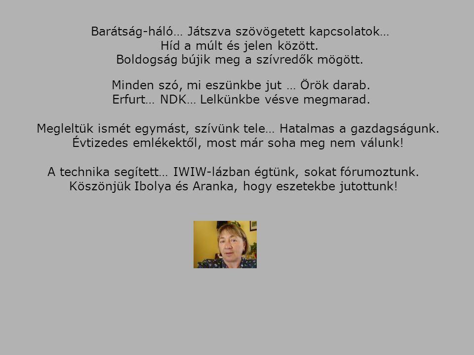 """Emléknapra (Találkozó 2007. július 21.) Vendégmunkások voltunk, NDK-ban dolgoztunk, tanultunk… Ifjak voltunk, barátkoztunk, utaztunk, vidultunk… A """"Vi"""