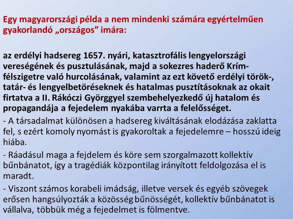 """.. Egy magyarországi példa a nem mindenki számára egyértelműen gyakorlandó """"országos"""" imára: az erdélyi hadsereg 1657. nyári, katasztrofális lengyelor"""