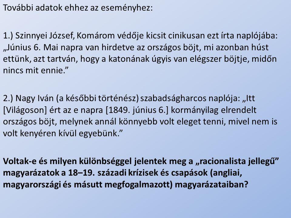 """.. További adatok ehhez az eseményhez: 1.) Szinnyei József, Komárom védője kicsit cinikusan ezt írta naplójába: """"Június 6. Mai napra van hirdetve az o"""