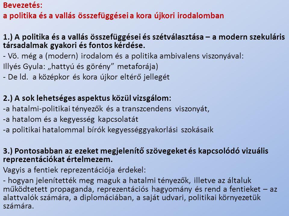 .. Bevezetés: a politika és a vallás összefüggései a kora újkori irodalomban 1.) A politika és a vallás összefüggései és szétválasztása – a modern sze