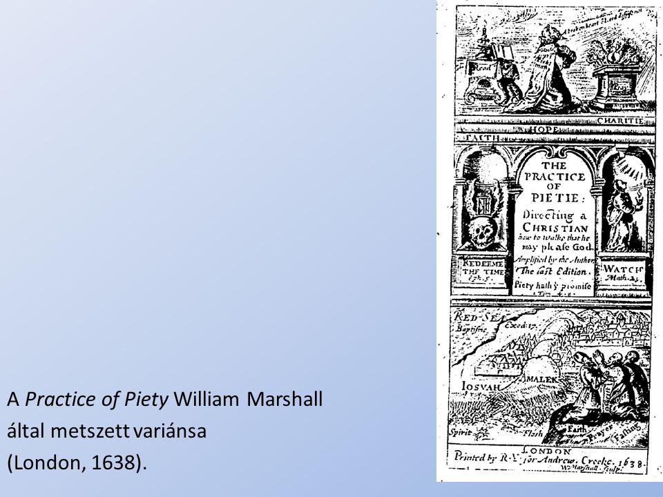 .. A Practice of Piety William Marshall által metszett variánsa (London, 1638).