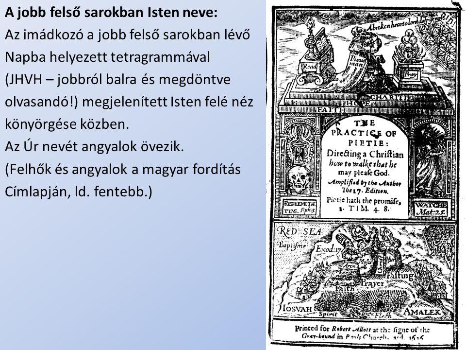 .. A jobb felső sarokban Isten neve: Az imádkozó a jobb felső sarokban lévő Napba helyezett tetragrammával (JHVH – jobbról balra és megdöntve olvasand