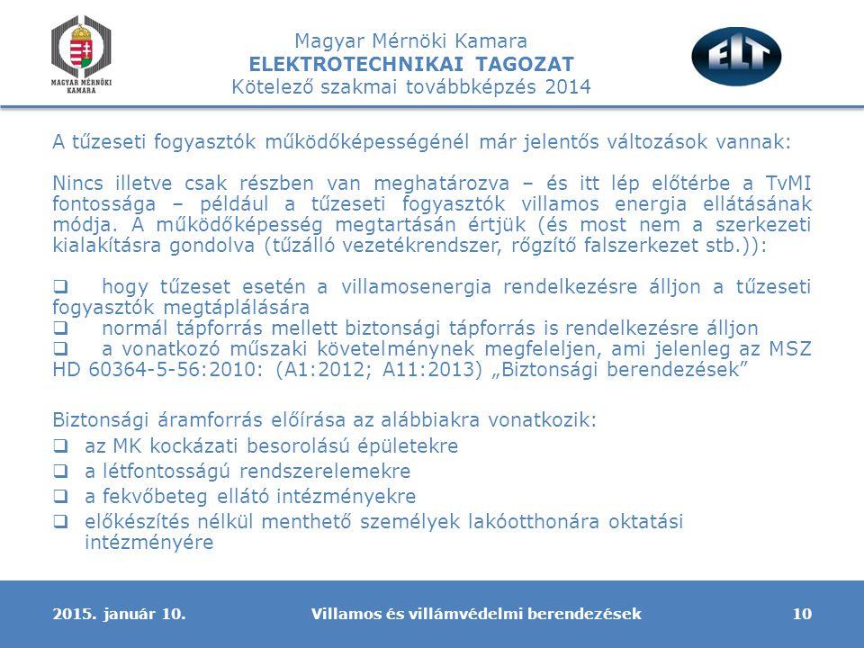 Magyar Mérnöki Kamara ELEKTROTECHNIKAI TAGOZAT Kötelező szakmai továbbképzés 2014 Villamos és villámvédelmi berendezések102015. január 10. A tűzeseti