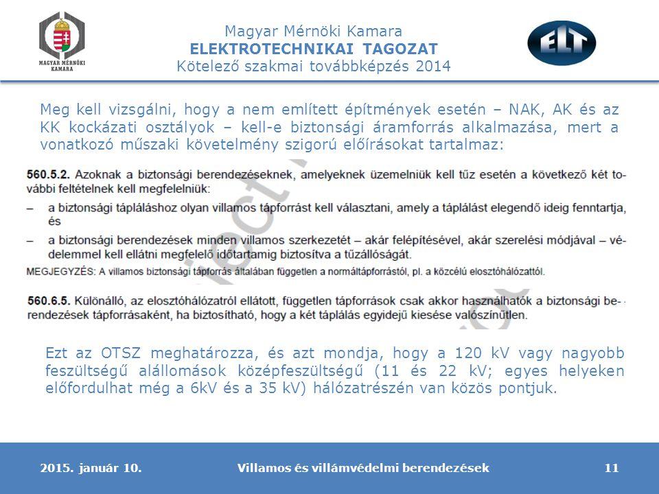 Magyar Mérnöki Kamara ELEKTROTECHNIKAI TAGOZAT Kötelező szakmai továbbképzés 2014 Villamos és villámvédelmi berendezések112015.