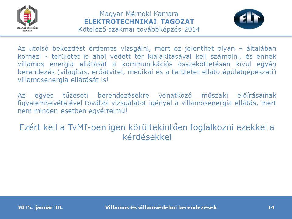 Magyar Mérnöki Kamara ELEKTROTECHNIKAI TAGOZAT Kötelező szakmai továbbképzés 2014 Villamos és villámvédelmi berendezések142015.