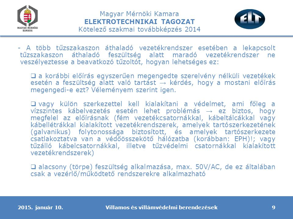 Magyar Mérnöki Kamara ELEKTROTECHNIKAI TAGOZAT Kötelező szakmai továbbképzés 2014 Villamos és villámvédelmi berendezések92015.