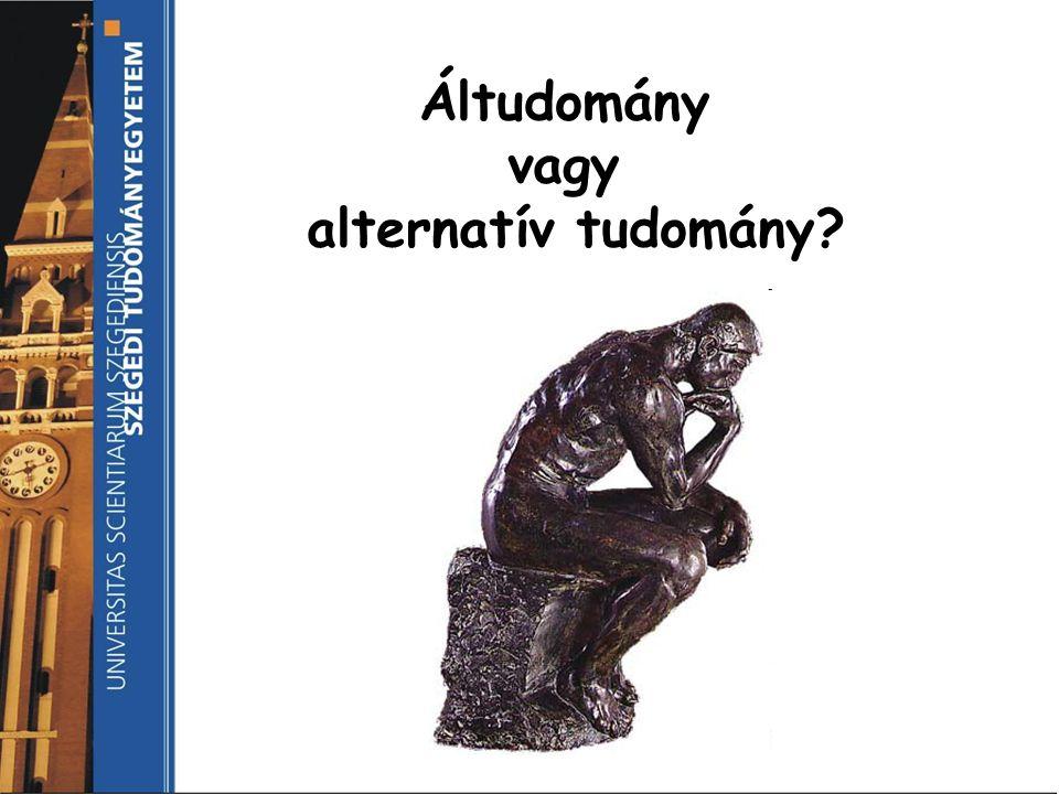 Áltudomány vagy alternatív tudomány?