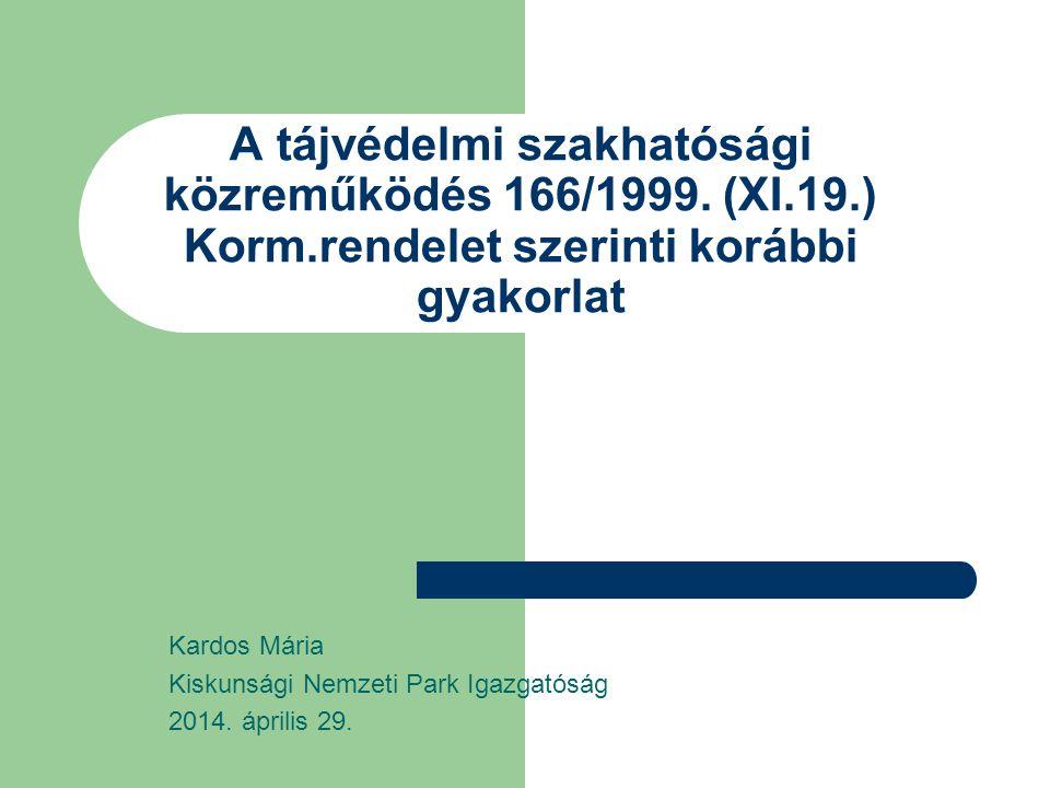 A tájvédelmi szakhatósági közreműködés 166/1999.