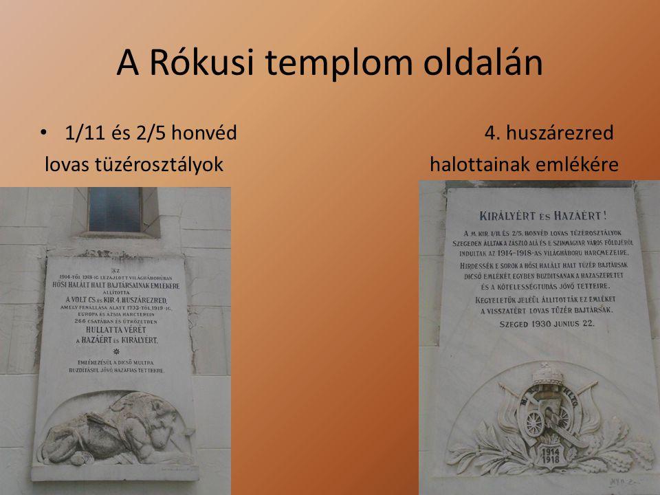 A Rókusi templom oldalán 1/11 és 2/5 honvéd 4. huszárezred lovas tüzérosztályok halottainak emlékére