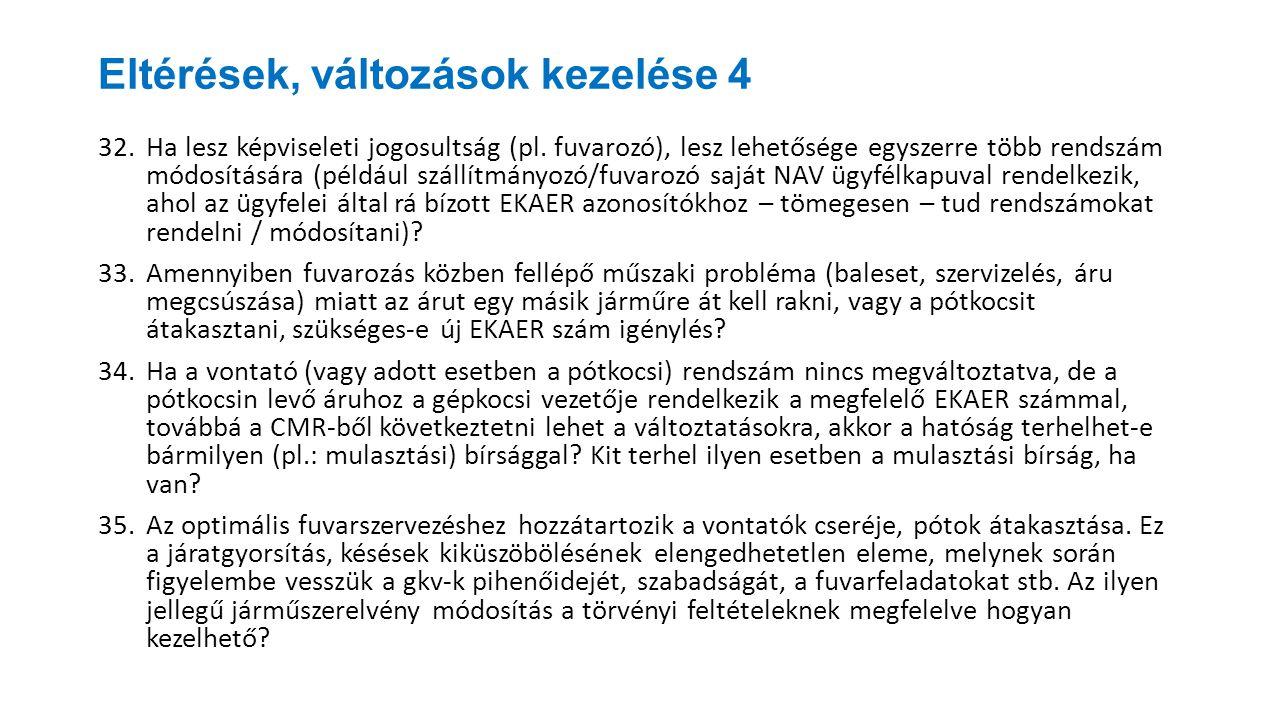 Eltérések, változások kezelése 4 32.Ha lesz képviseleti jogosultság (pl. fuvarozó), lesz lehetősége egyszerre több rendszám módosítására (például szál
