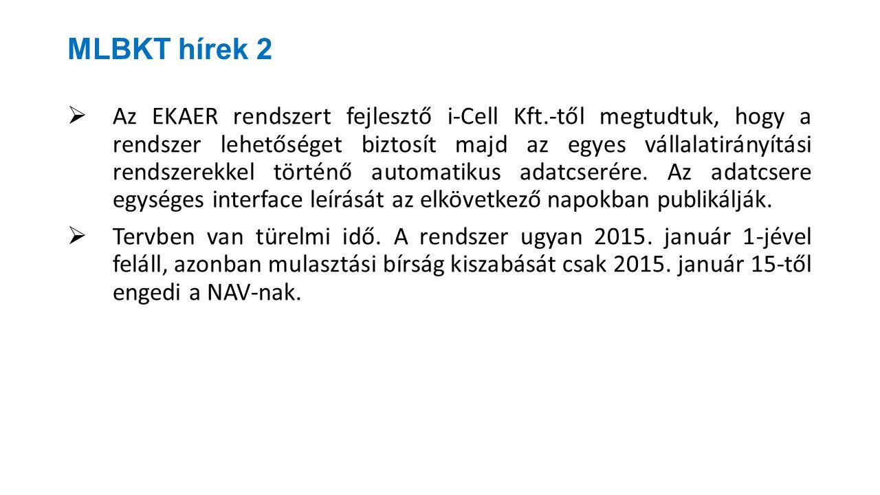 MLBKT hírek 2  Az EKAER rendszert fejlesztő i-Cell Kft.-től megtudtuk, hogy a rendszer lehetőséget biztosít majd az egyes vállalatirányítási rendszer