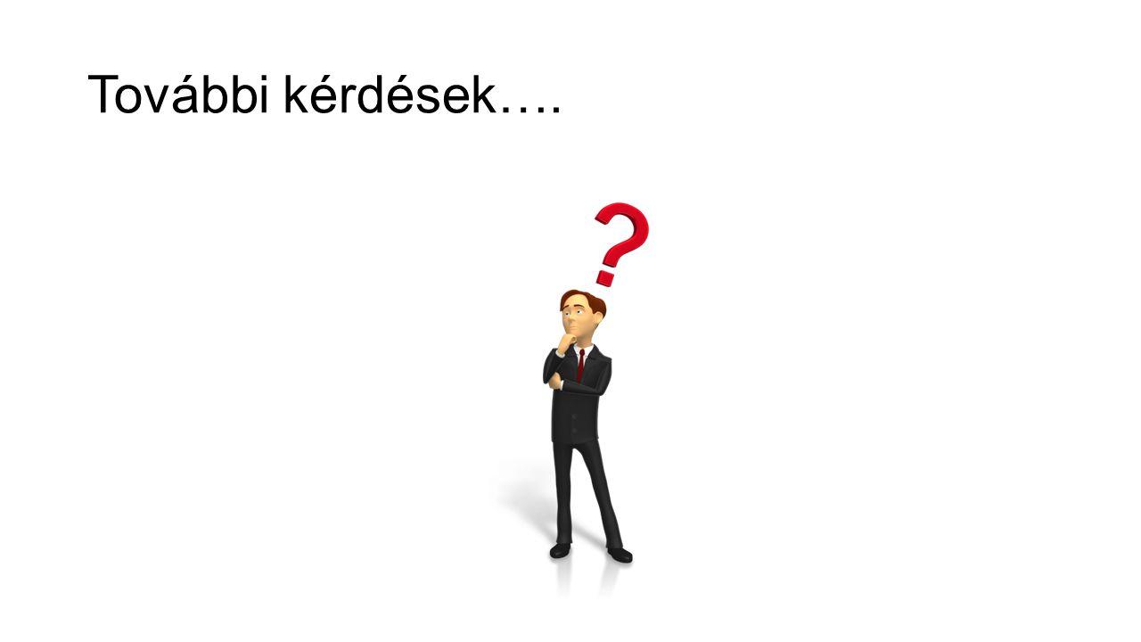 További kérdések….