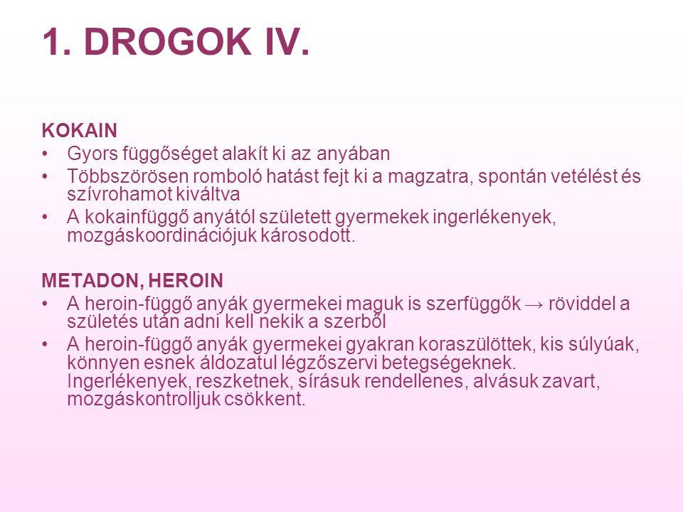 1.DROGOK IV.