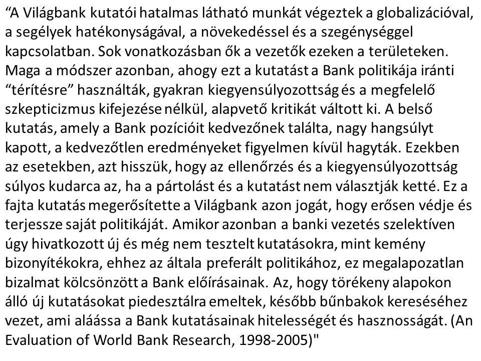 """""""A Világbank kutatói hatalmas látható munkát végeztek a globalizációval, a segélyek hatékonyságával, a növekedéssel és a szegénységgel kapcsolatban. S"""
