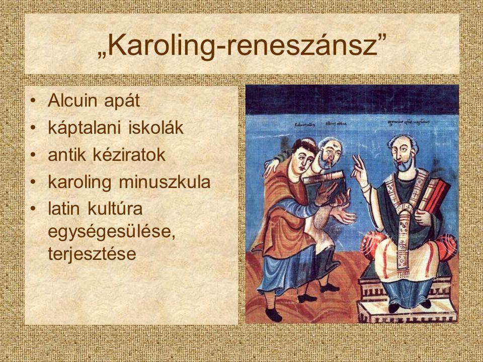 """""""Karoling-reneszánsz"""" Alcuin apát káptalani iskolák antik kéziratok karoling minuszkula latin kultúra egységesülése, terjesztése"""