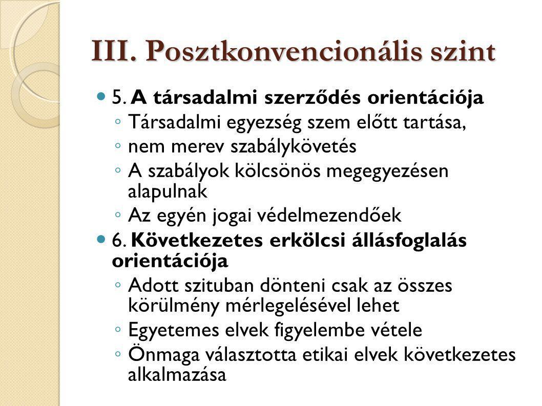 III.Posztkonvencionális szint 5.