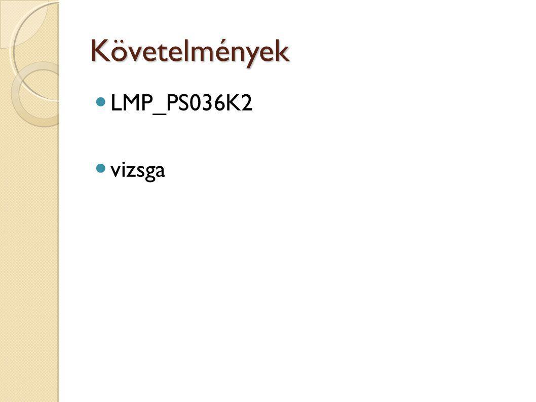 Követelmények LMP_PS036K2 vizsga
